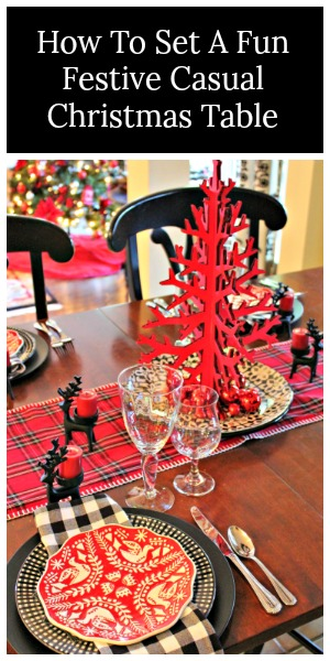 How to play with color and design to create a stylish graphic Casual Christmas Table that will put your guests in the mood to celebrate #Christmastable, #Christmastablescpe, #Christmascenterpiece, #Christmasdecorating, #Christmasdecor